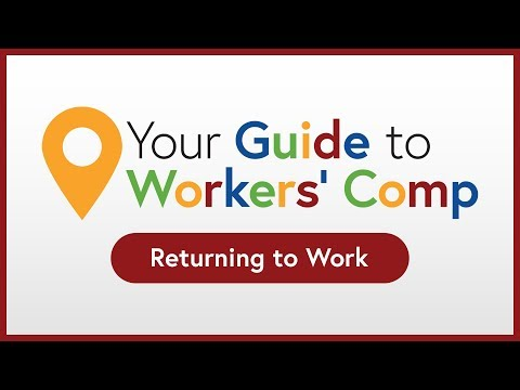 Returning To Work   Your Guide To Workers' Comp