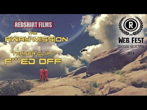 F*CKED OFF - The Away Mission Teaser Clip 2