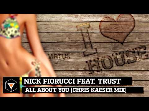 Nick Fiorucci feat. Trust - All About You [Chris Kaeser Remix]
