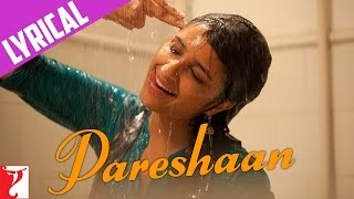 Lyrical: Pareshaan - Full Song with Lyrics - Ishaqzaade