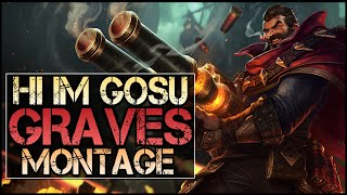 Hi Im Gosu Montage - Best Graves Plays