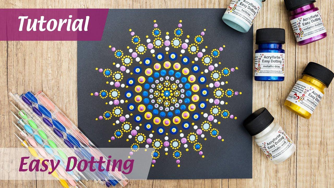Easy Dotting - Tutorial für Punktmalerei - Traumhafte Mandalas aus Farbpunkten - Ideen mit Herz