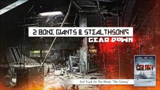 2 Bone Giants ft. Stealthsonic - Gear Down (The Colony, End Track)