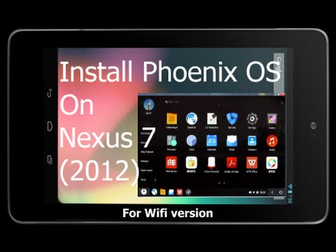 How to install Phoenix os on nexus 7 2012 ( Jak nainstalovat Phoenix OS na tablet Nexus 7 2012)