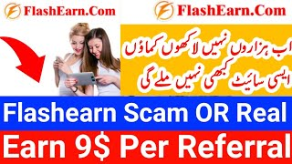 Flashearn Website Review Real OR Scam  Earn 9$ Per Referal Live Payment Proof Urdu/Hindi 2020