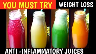 4 Healthy Juice Recipes | Anti - Inflammatory Juices | Weight loss Juice Recipes