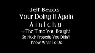 Jeff Bezos you're doing it again aintcha