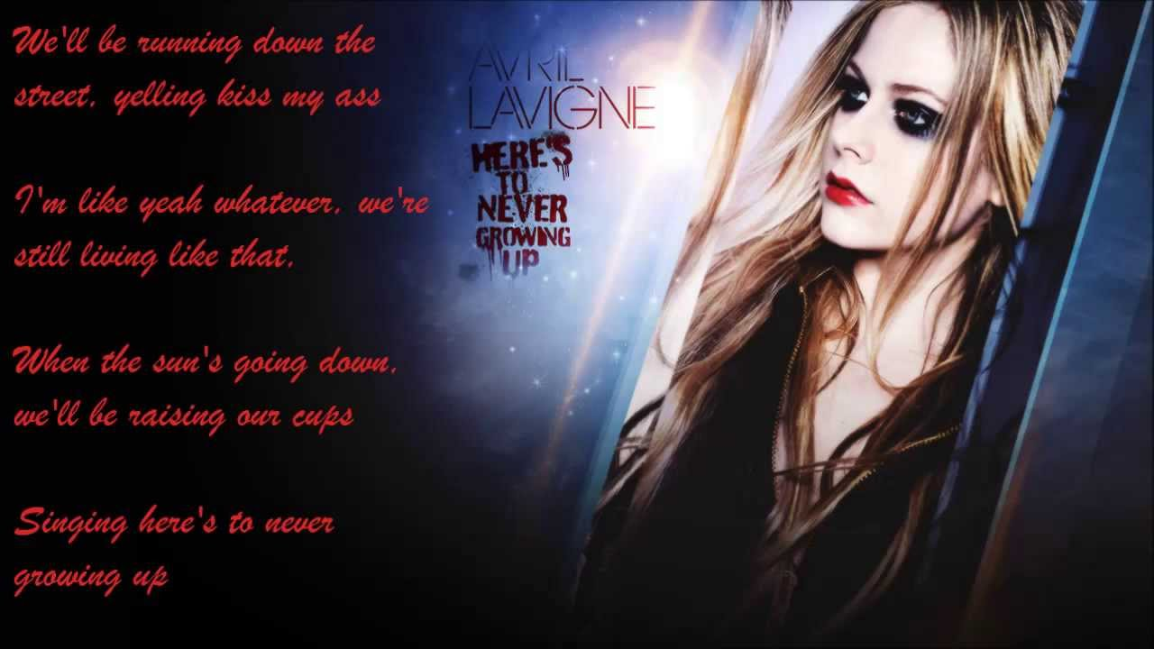Download Avril Lavigne - Here's To Never Growing Up [Explicit Version] (Lyrics)