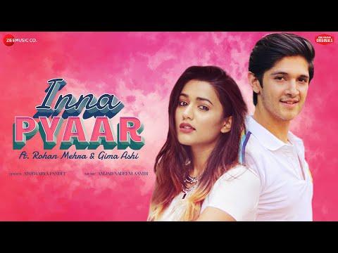 Inna Pyaar - Rohan Mehra, Gima Ashi | Aishwarya Pandit | Amjad Nadeem Aamir | Zee Music Originals