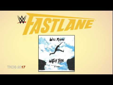 WWE Fastlane 2017 Official Theme Song: