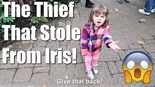 THE THIEF THAT STOLE FROM IRIS!