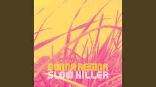 Slow Killer