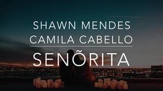 Shawn Mendes, Camila Cabello - Senõrita (Lyrics)(HQ)