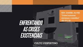ENFRENTANDO AS CRISES EXISTENCIAIS  -  1°Reis 19:1-18