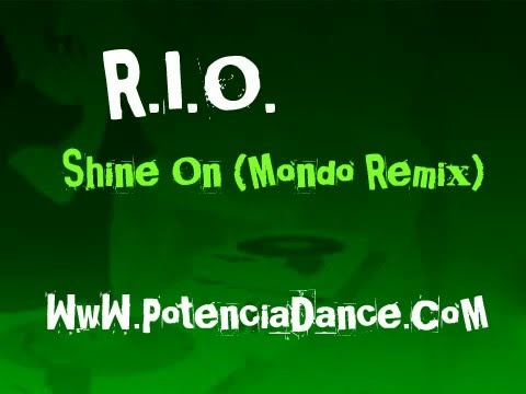 RIO - Shine On (Mondo Remix)