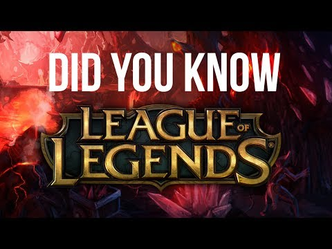 Did You Know? League Of Legends