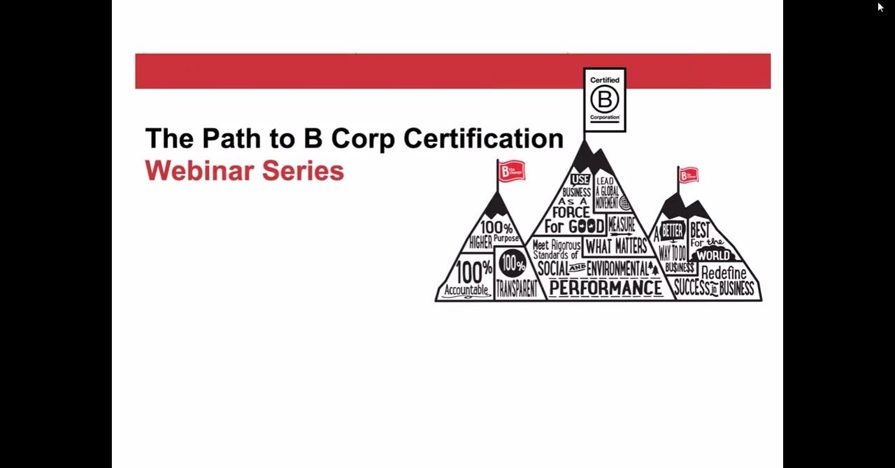 Webinar Series The Path To B Corp Certification Pt I Youtube