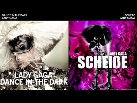 DANCE IN THE SCHEIßE - Lady Gaga Mashup mp3