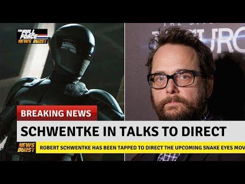 NEWS BURST!! ROBERT SCHWENTKE IN TALKS TO DIRECT SNAKE EYES MOVIE!!