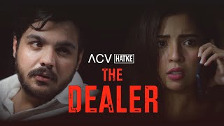 The Dealer | ACV Hatke | Barkha Singh | Ashish Chanchlani