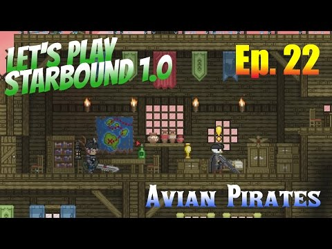 Let's Play Starbound 1.0 Ep. 22 - Avian Pirates!