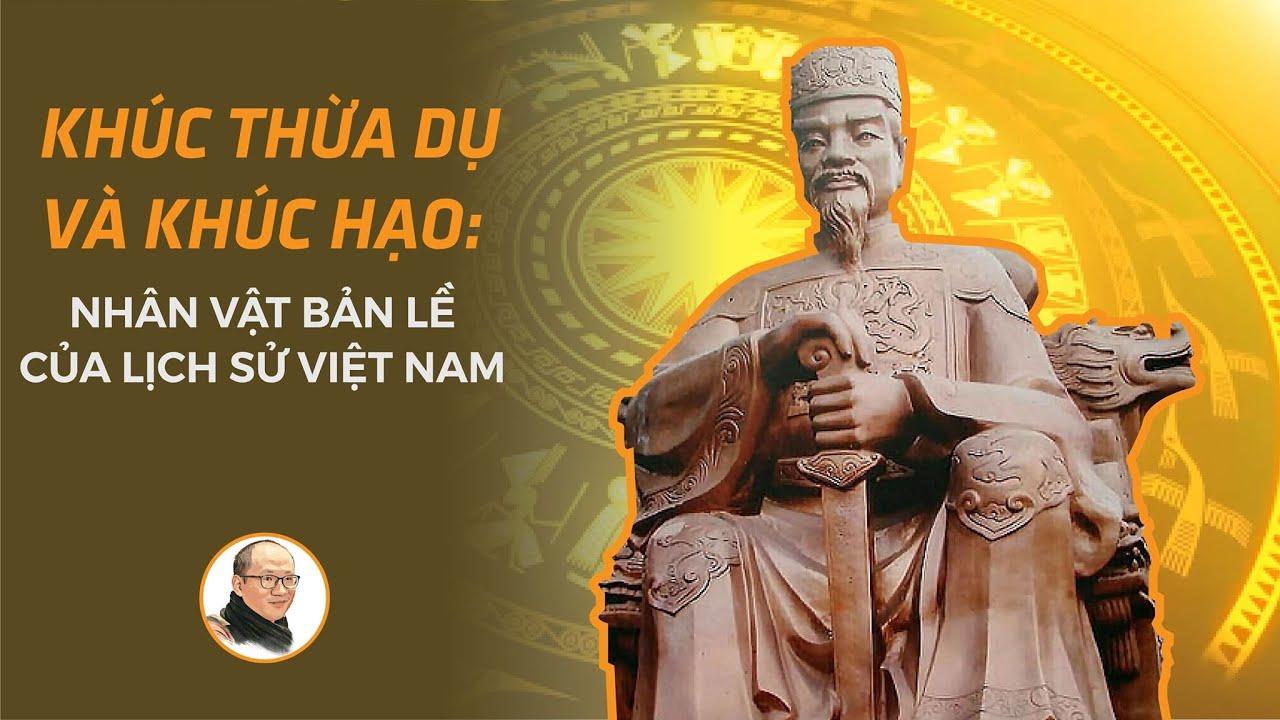 Cha con Khúc Thừa Dụ - Khúc Hạo: Nhân vật bản lề của lịch sử Việt Nam | Nhà báo Phan Đăng