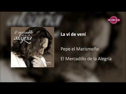 Pepe el Marismeño - La vi de vení - El Mercadillo de la Alegría
