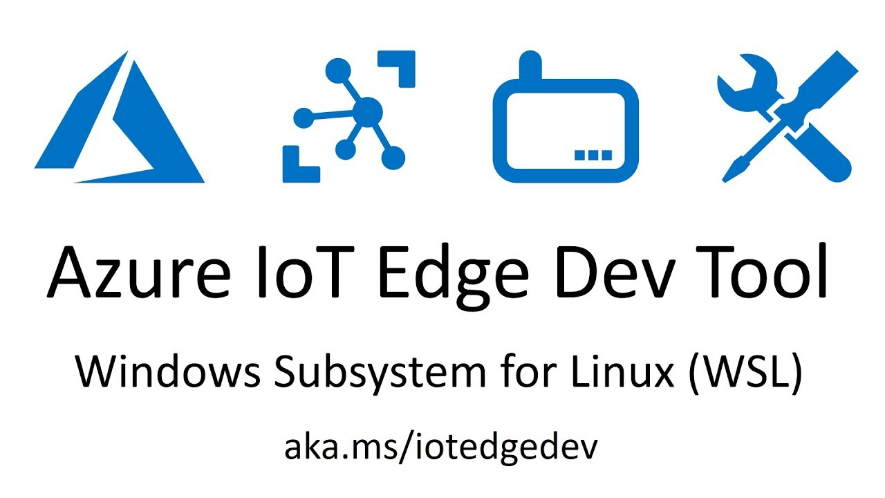 Azure IoT Edge on Windows Subsystem for Linux (WSL) | Jon Gallant