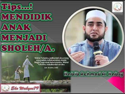cara-mendidik-anak-menjadi-sholeh---habib-achmad-al-habsy