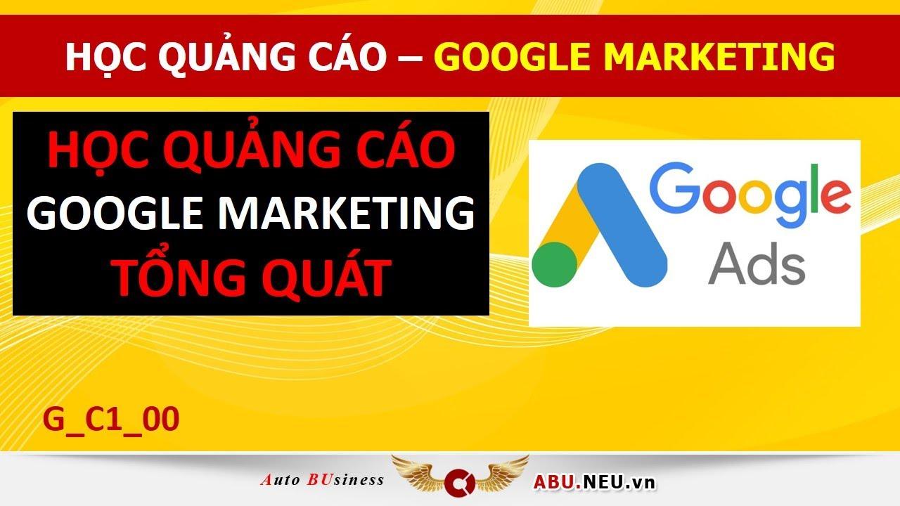 Học quảng cáo Google Marketing tổng quát [ G_C0 ] – Mỹ Phạm VCCI