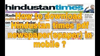 How to download Hindustan times newspaper(epaper) pdf in mobile