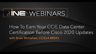 INE Live Webinar: How to Earn Your CCIE Data Center Certification Before Cisco 2020 Updates