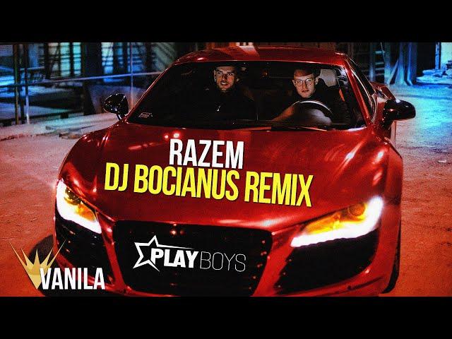 PLAYBOYS - Razem (DJ BOCIANUS REMIX)