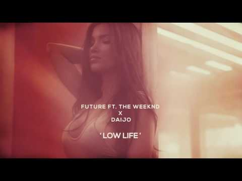 Future ft. The Weeknd - Low Life (Daijo Remix)