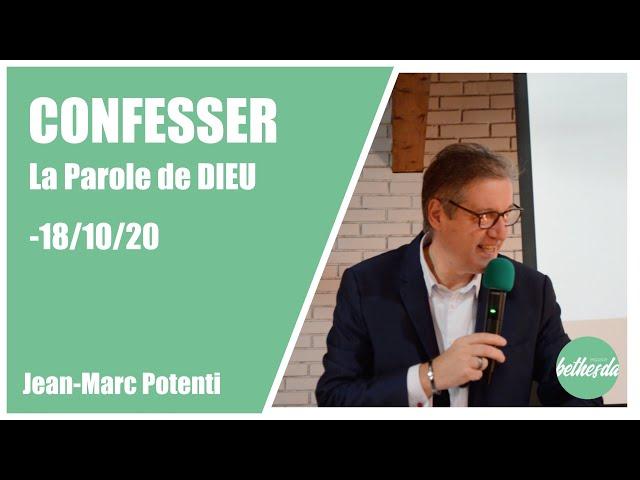 Confesser la Parole de Dieu - Jean-Marc POTENTI (Prédication du 18/10/2020)