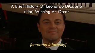 A Brief History Of Leonardo DiCaprio (Not) Winning An Oscar
