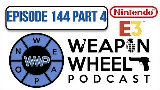 Nintendo Switch E3 2018 Direct/Conference Review - Weapon Wheel Podcast 144 Part 4 #NintendoE3
