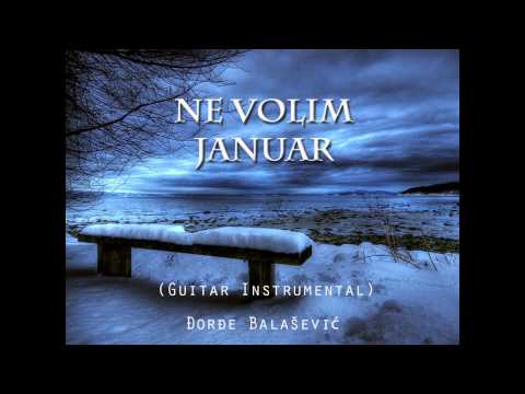 Đorđe Balašević - Ne Volim Januar (guitar instrumental)