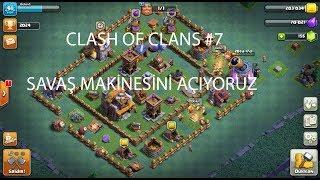 CLASH OF CLANS (SAVAŞ MAKİNESİNİ AÇTIM) #7