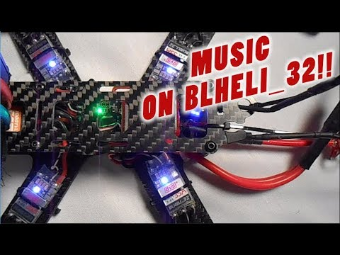 Music & Songs on BLHeli_32 ESCs!! HOW TO DO IT NOW!