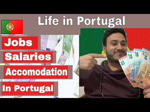 Life in Portugal..| Salaries , Jobs Opportunities  & Accomodation Expense In Portugal in 2020