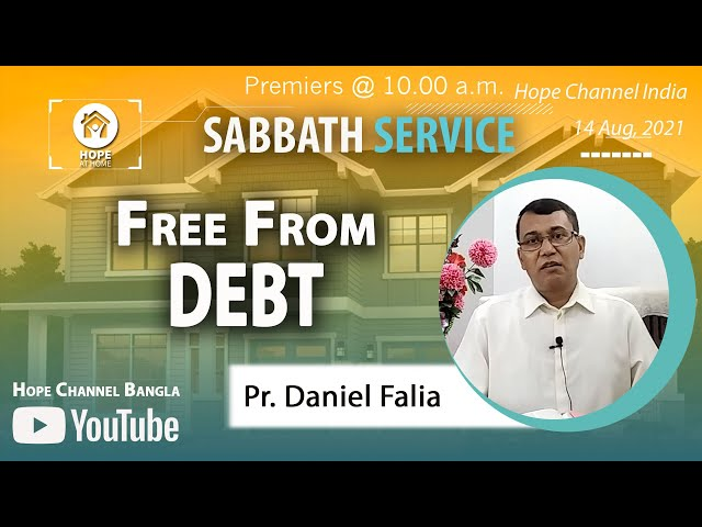 Bangla Sabbath Service | Free from Debt | Pr. Daniel Falia | 14 Aug, 2021