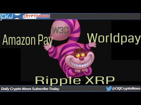 Ripple XRP, Amazon, Worldpay, Lian lian, Wc3 AE WorldBank Connections