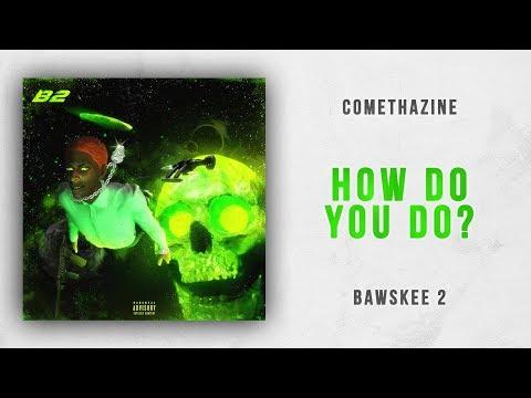 Comethazine - How Do You Do? (Bawskee 2)