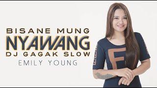 Gambar cover EMILY YOUNG - DJ SLOW BISANE MUNG NYAWANG REMIX 2019 (VERSI GAGAK)