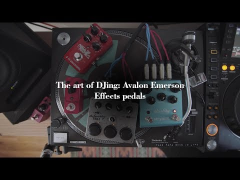 The art of DJing: Avalon Emerson - Effects pedals