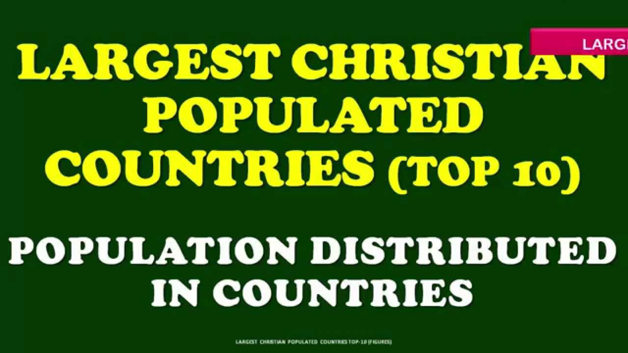 The Size And Distribution Of The Worlds Christian Population - Which religion largest population in the world