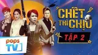 Chết Thì Chịu - Tập 2 - Hài Vui Nhộn 2019 | Việt Hương, Khả Như | POPS TV