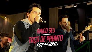 Sinésio e Henrique - AMIGO SEU - TAÇA DE PRANTO - Pot-Pourri (DVD Com Você No Topo)