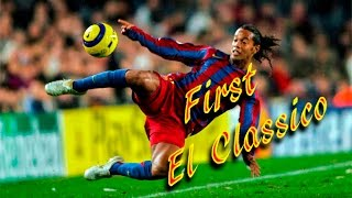 RONALDINHO First El Clasico. Barcelona - Real Madrid